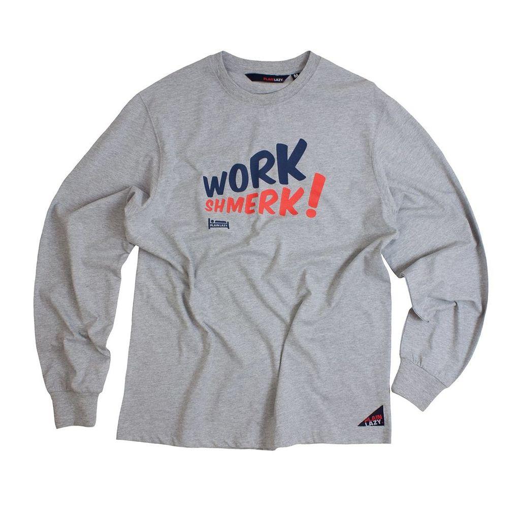 WORK SHMERK! L/SLEEVE T SHIRT