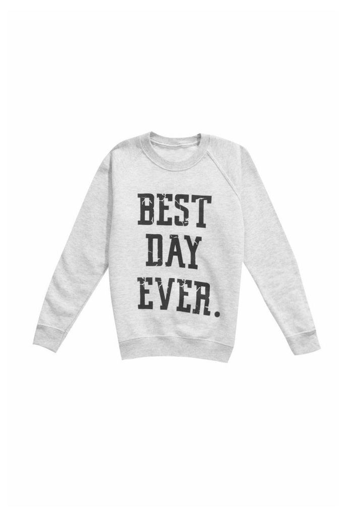 Best Day Ever Sweat Top - grey